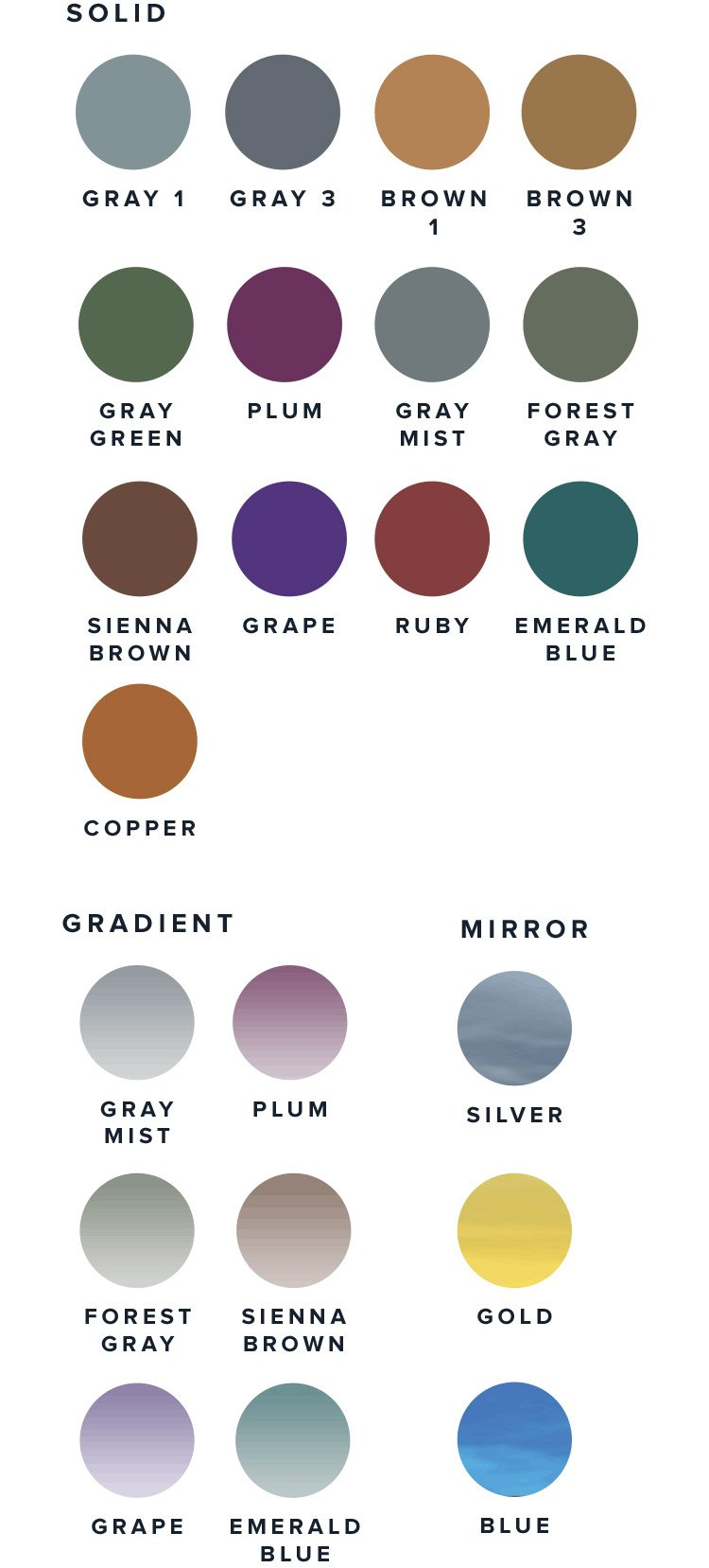 XperioUV lenses are available in the following solid lens colors: Gray 1, Gray 2, Brown 1, Brown 2, Gray Green, Plum, Gray Mist, Forest Gray, Sienna Brown, Grape, Ruby, Emerald Blue, Copper. Gradient lense colors: Gray Mist, Plum, Forest Gray, Sienna Brown, Grape, Emeral Blue. Mirrored lens colors: Silver, Gold, Blue.